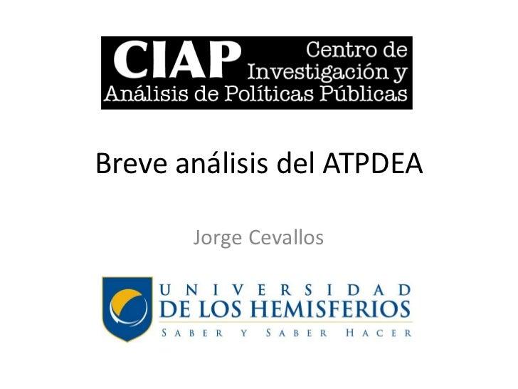Breve análisis del ATPDEA<br />Jorge Cevallos<br />