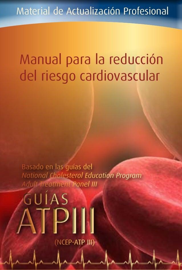 Material de Actualización ProfesionalManual para la reduccióndel riesgo cardiovascularATPIIIATPIIIGUÍASGUÍASBasado en las ...
