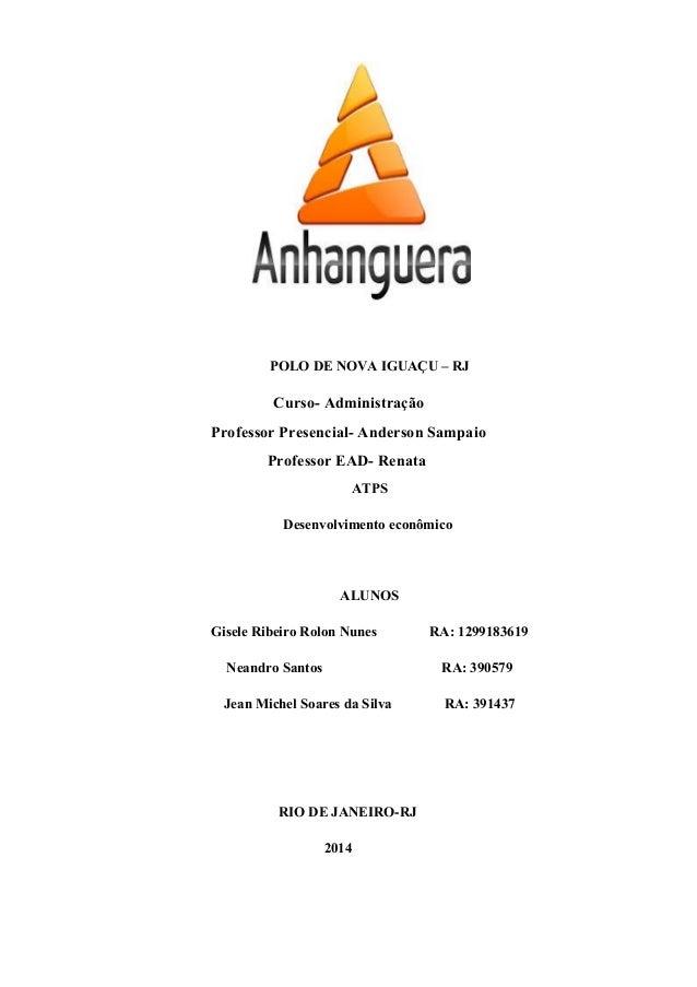 POLO DE NOVA IGUAÇU – RJ Curso- Administração Professor Presencial- Anderson Sampaio Professor EAD- Renata ATPS Desenvolvi...