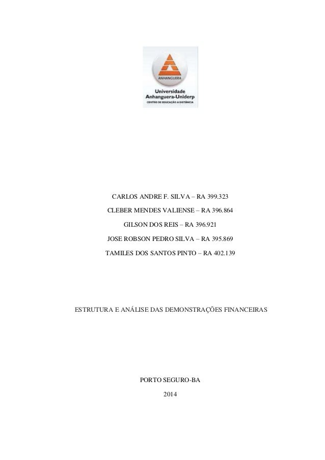 CARLOS ANDRE F. SILVA – RA 399.323 CLEBER MENDES VALIENSE – RA 396.864 GILSON DOS REIS – RA 396.921 JOSE ROBSON PEDRO SILV...