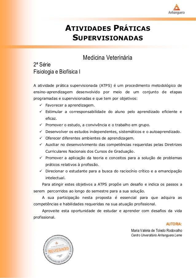 ATIVIDADES PRÁTICAS SUPERVISIONADAS Medicina Veterinária 2ª Série Fisiologia e Biofísica I A atividade prática supervision...