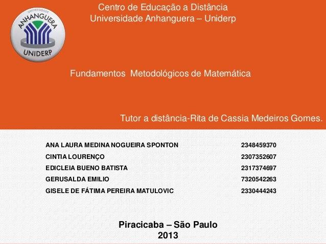 Tutor a distância-Rita de Cassia Medeiros Gomes.  ANA LAURA MEDINA NOGUEIRA SPONTON 2348459370  CINTIA LOURENÇO 2307352607...