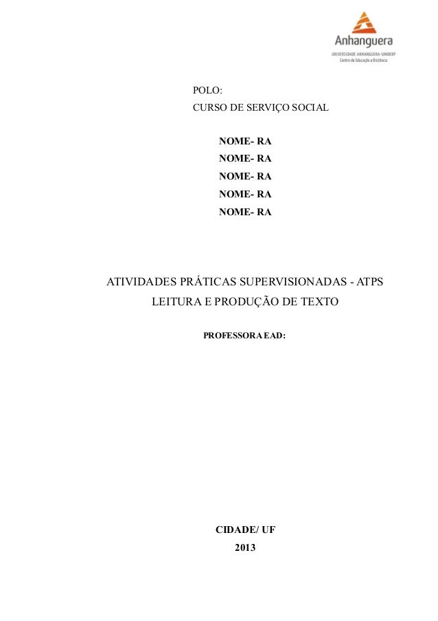 POLO: CURSO DE SERVIÇO SOCIAL NOME- RA NOME- RA NOME- RA NOME- RA NOME- RA ATIVIDADES PRÁTICAS SUPERVISIONADAS - ATPS LEIT...
