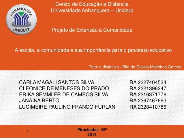 Centro de Educação a Distância Universidade Anhanguera – Uniderp  Projeto de Extensão à Comunidade  A escola, a comunidade...
