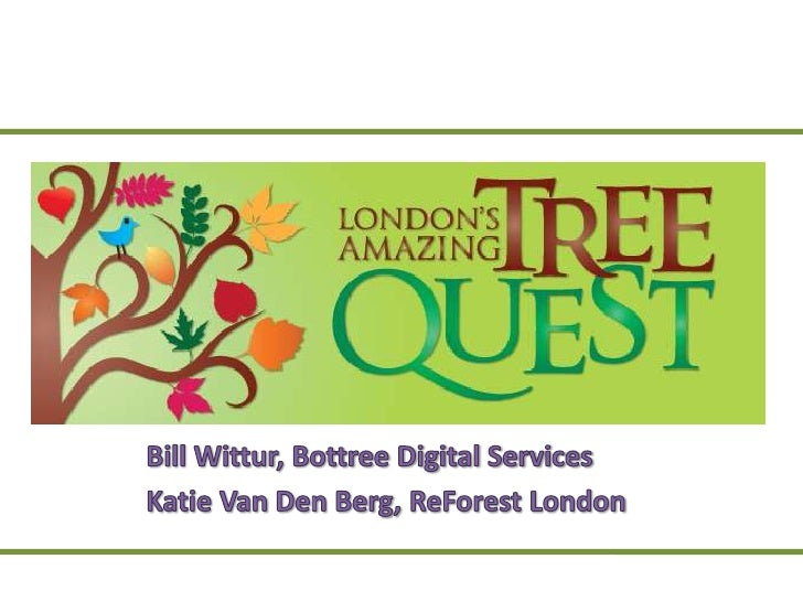 Bill Wittur, Bottree Digital Services<br />Katie Van Den Berg, ReForest London<br />