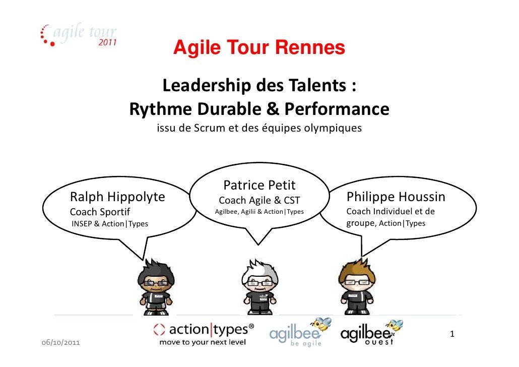 Agile Tour Rennes                         Leadership des Talents :                     Rythme Durable & Performance       ...