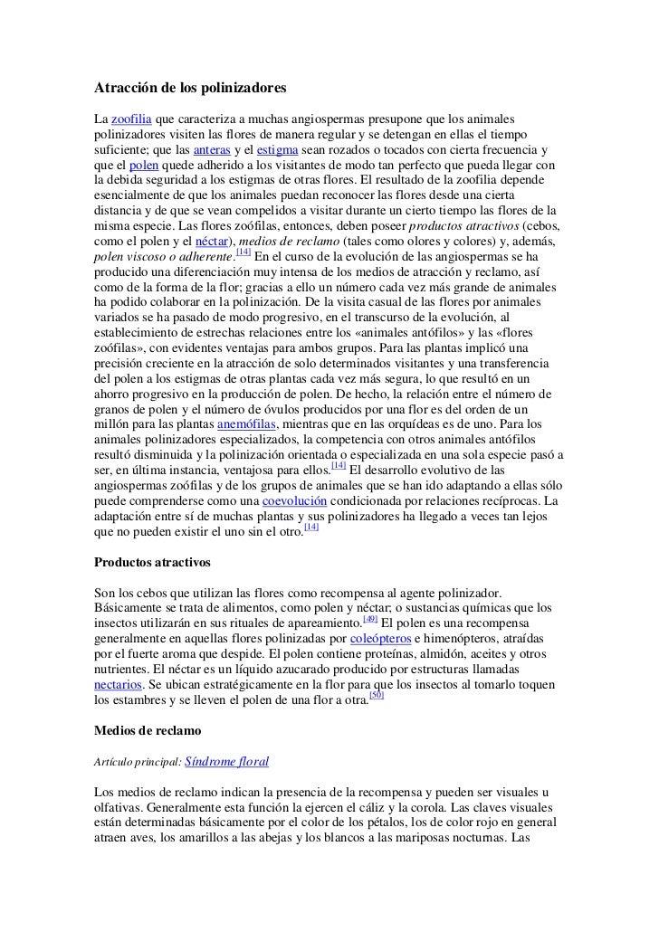 Atracción de los polinizadores<br />La zoofilia que caracteriza a muchas angiospermas presupone que los animales polinizad...