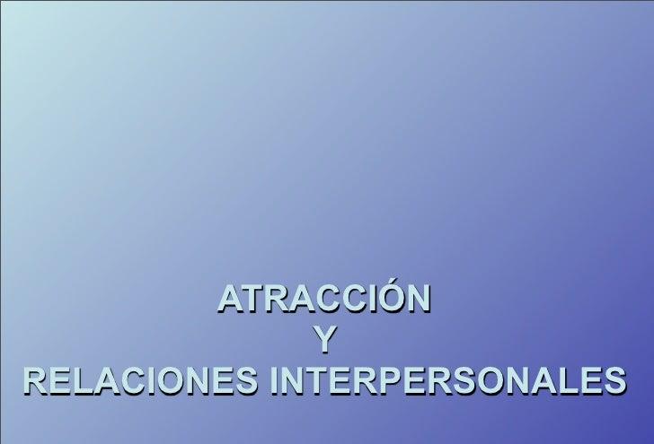 Atracción y relaciones interpersonales