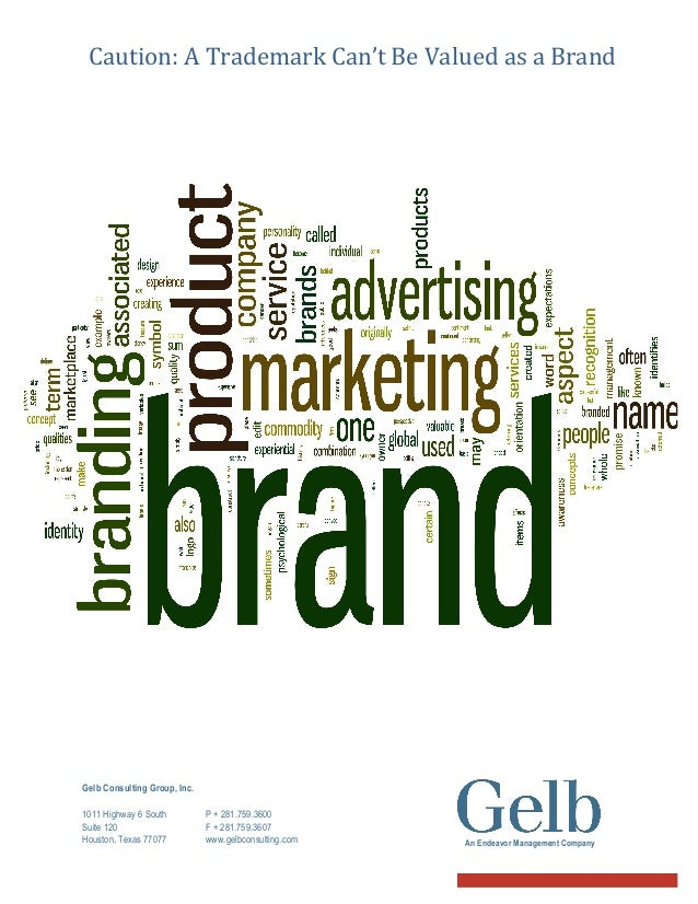 Caution:  A  Trademark  Can't  Be  Valued  as  a  Brand                  Gelb Consulting Group, ...