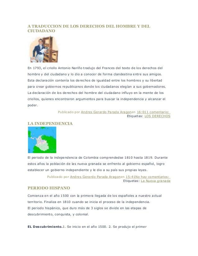 A TRADUCCION DE LOS DERECHOS DEL HOMBRE Y DEL CIUDADANO En 1793, el criollo Antonio Nariño tradujo del Frances del texto d...