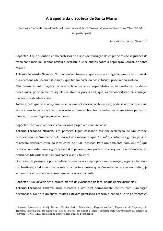 A tragédia da discoteca de Santa Maria    Entrevista concedida para a Revista da Editora Roncarati(https://www.editoraronc...
