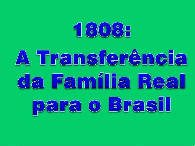 A transferência da Família Real para o Brasil