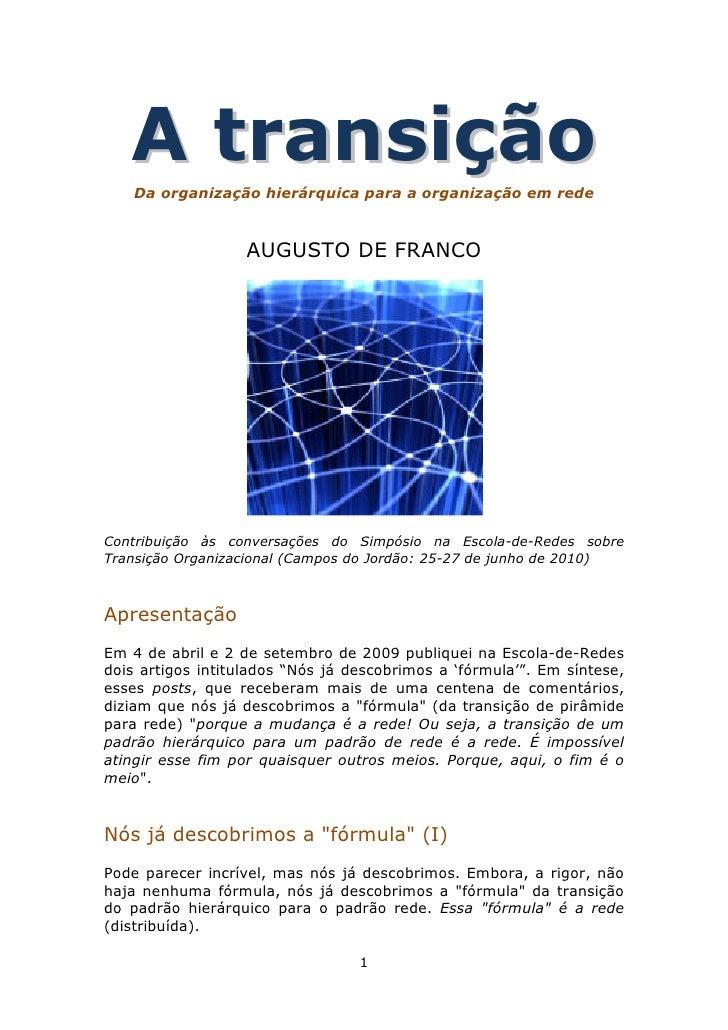 A t r a n s iç ã o     Da organização hierárquica para a organização em rede                       AUGUSTO DE FRANCO     C...