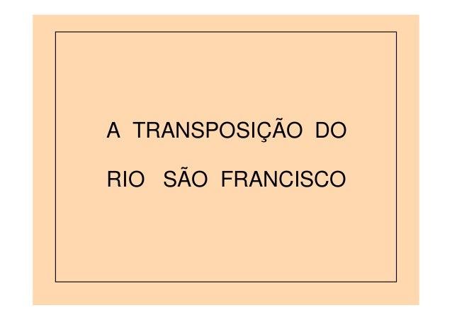 A TRANSPOSIÇÃO DORIO SÃO FRANCISCO
