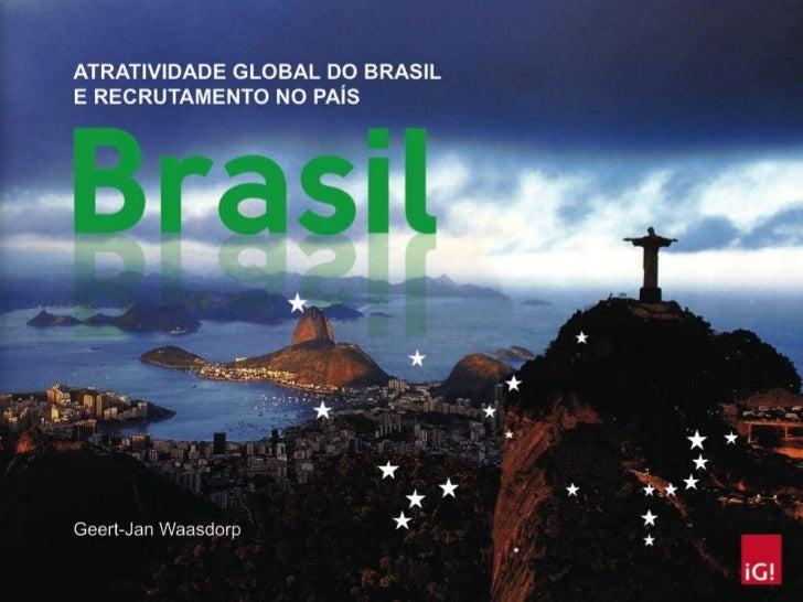 Ranking de Atratividade GlobalPara medir a Atratividade Global de diferentes países,a seguinte pergunta foi feita para a f...