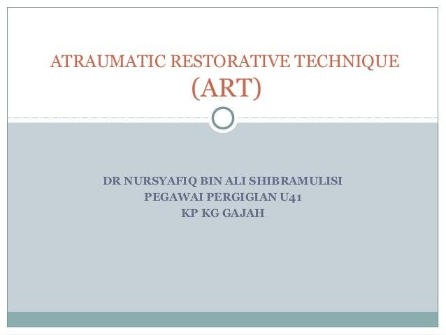 Atraumatic restorative technique