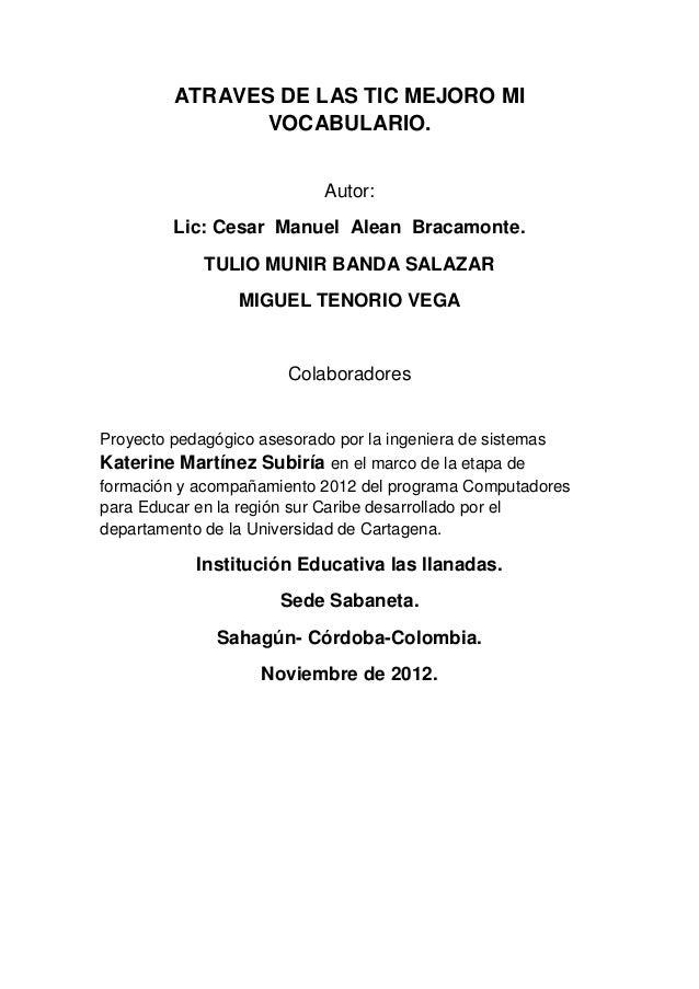 ATRAVES DE LAS TIC MEJORO MI VOCABULARIO. Autor: Lic: Cesar Manuel Alean Bracamonte. TULIO MUNIR BANDA SALAZAR MIGUEL TENO...
