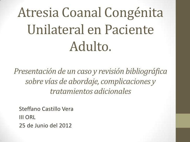 Atresia Coanal Congénita  Unilateral en Paciente          Adulto.Presentación de un caso y revisión bibliográfica   sobre ...