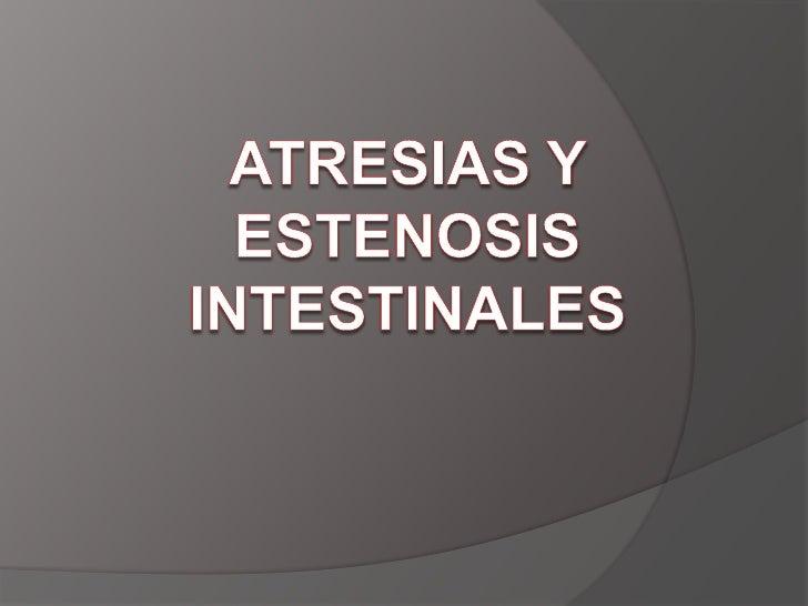 ATRESIAS Y ESTENOSIS INTESTINALES<br />
