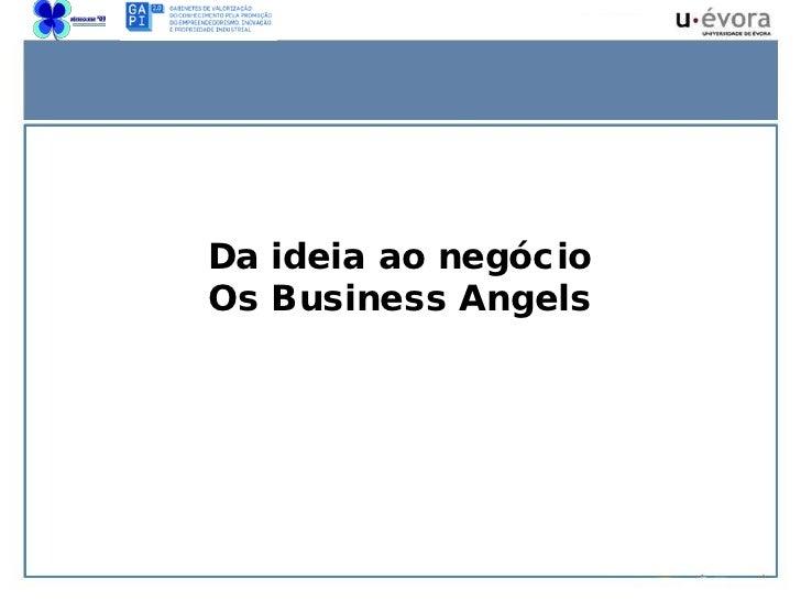 Da ideia ao negócio Os Business Angels
