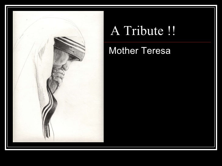 A Tribute to Mother Teresa !!