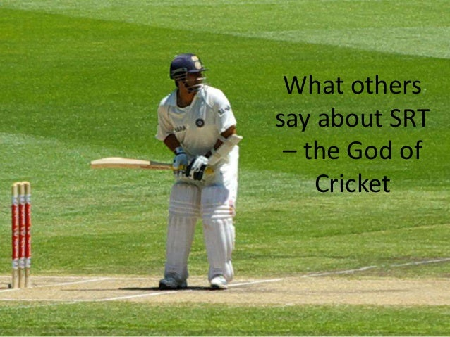 What others say about SRT – the God of Cricket