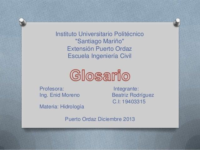 """Instituto Universitario Politécnico """"Santiago Mariño"""" Extensión Puerto Ordaz Escuela Ingeniería Civil  Profesora: Ing. Eni..."""