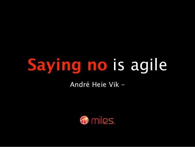 """Saying """"no"""" is agile (Agile Tour Riga 2012)"""