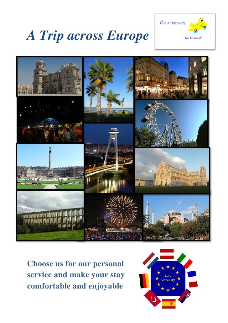 A Trip across EuropeChoose us for our personalservice and make your staycomfortable and enjoyable