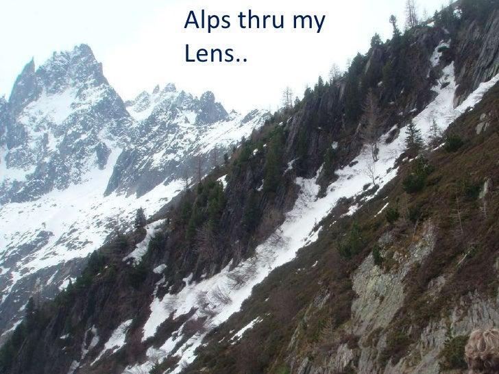 A Trip To Alps Thru My Lens..... (Nx Power Lite)