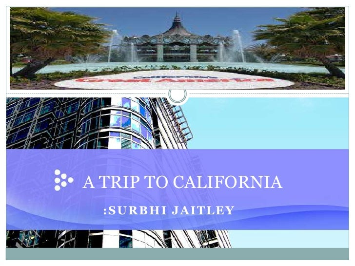 A TRIP TO CALIFORNIA<br />:SURBHI JAITLEY<br />
