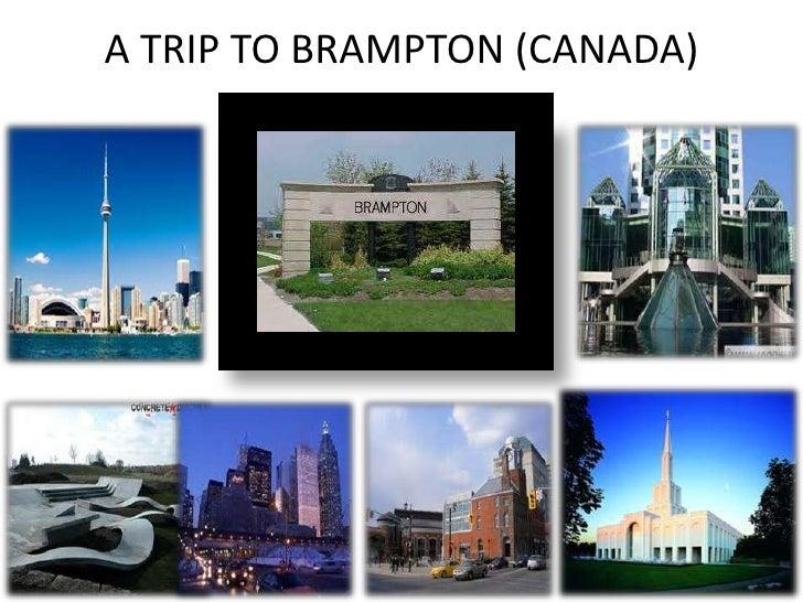 A TRIP TO BRAMPTON (CANADA)<br />