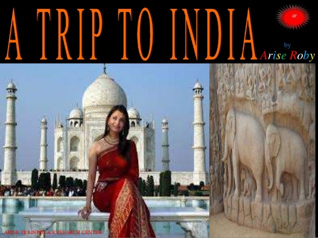 A trip to india   arise roby