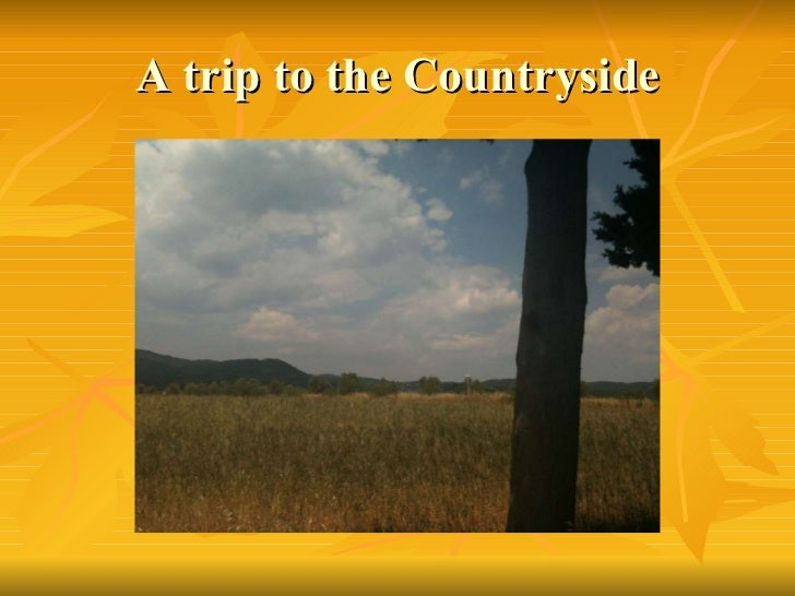 A trip to the Countryside