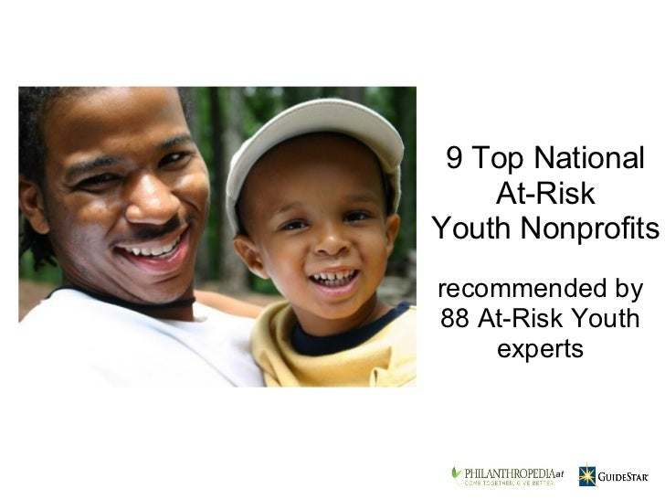recommended by 88 At-Risk Youth experts 9 Top National At-Risk YouthNonprofits   at