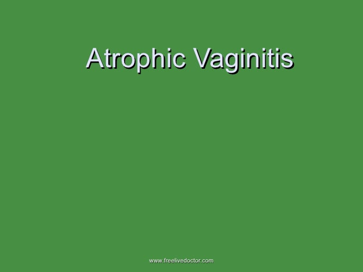 Atrophic Vaginitis www.freelivedoctor.com