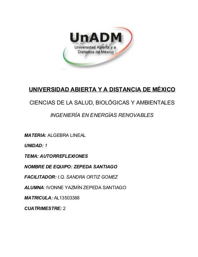 UNIVERSIDAD ABIERTA Y A DISTANCIA DE MÉXICO CIENCIAS DE LA SALUD, BIOLÓGICAS Y AMBIENTALES INGENIERÍA EN ENERGÍAS RENOVABL...