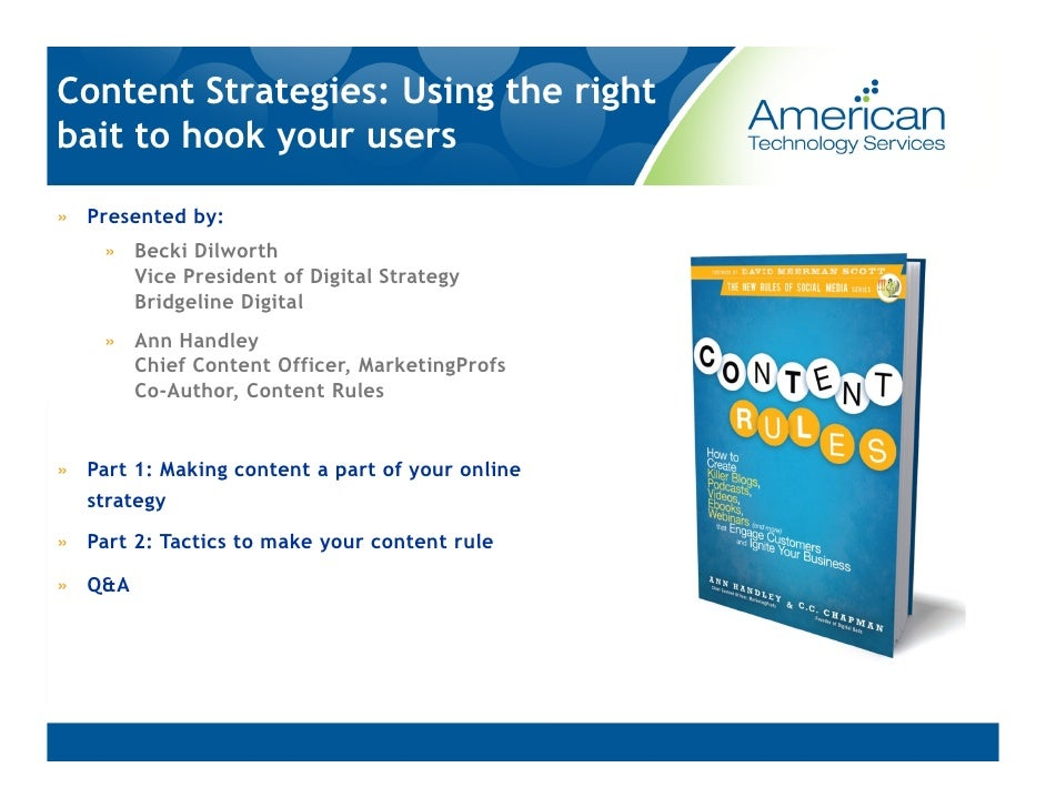 Content Strategies: Using the rightbait to hook your users» Presented by:    » Becki Dilworth      Vice President of Digit...