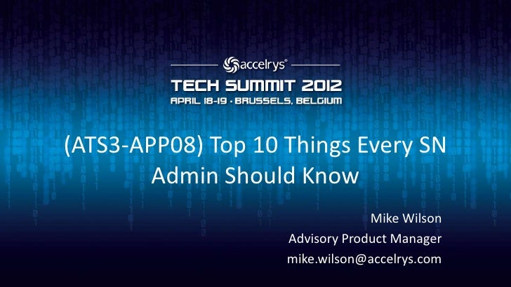 (ATS3-APP08) Top 10 things every Symyx Notebook by Accelrys Administrator should know.