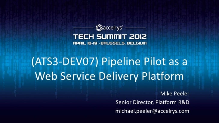 (ATS3-DEV07) Web Service Delivery with the Accelrys Enterprise Platform