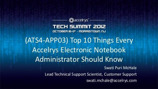 (ATS4-APP03) Top 10 Things Every  Accelrys Electronic Notebook   Administrator Should Know                                ...