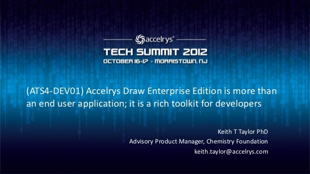 (ATS4-DEV01) Accelrys Draw Enterprise Edition is more thanan end user application; it is a rich toolkit for developers    ...