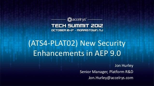 (ATS4-PLAT02) Security Enhancements in Accelrys Enterprise Platform 9.0