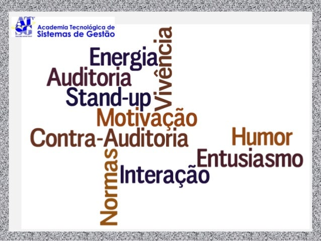 Stand-up Auditor A carga de energia que auditores necessitam !