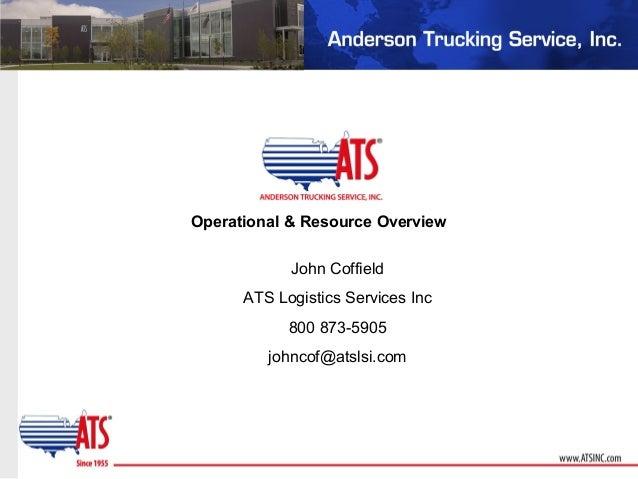 Operational & Resource Overview John Coffield ATS Logistics Services Inc 800 873-5905 johncof@atslsi.com