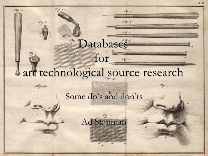 Ad Stijnman (ICN), Databases for art technological source research: some do's and don'ts