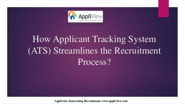 How Applicant Tracking System(ATS) Streamlines the RecruitmentProcess?Appliview-Innovating Recruitment www.appliview.com