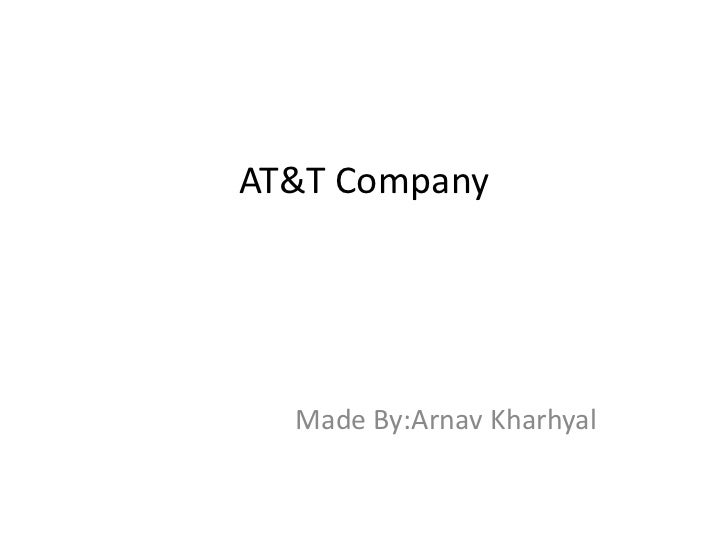 AT&T Company  Made By:Arnav Kharhyal