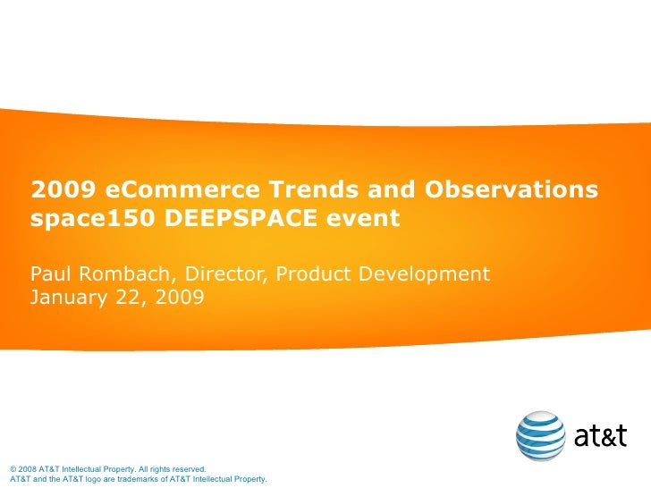 2009 eCommerce Trends and Observations      space150 DEEPSPACE event       Paul Rombach, Director, Product Development    ...