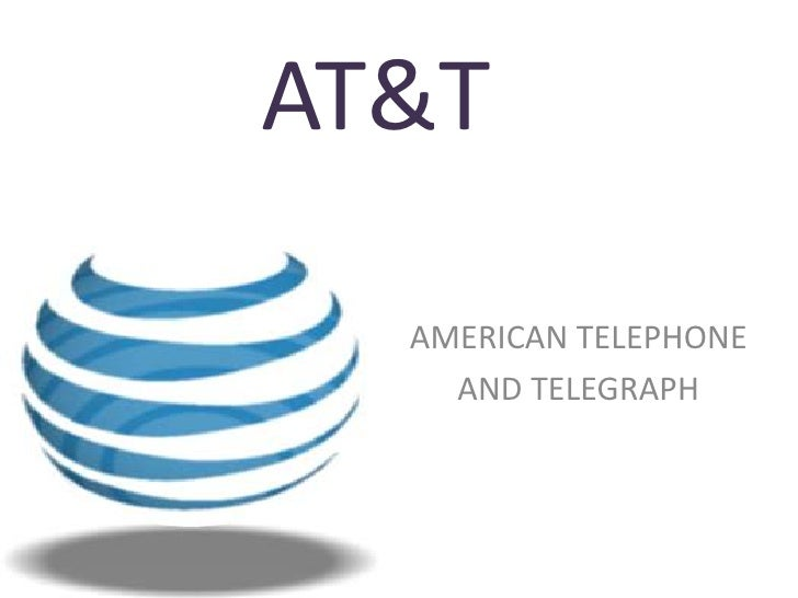 AT&T<br />AMERICAN TELEPHONE<br />AND TELEGRAPH<br />